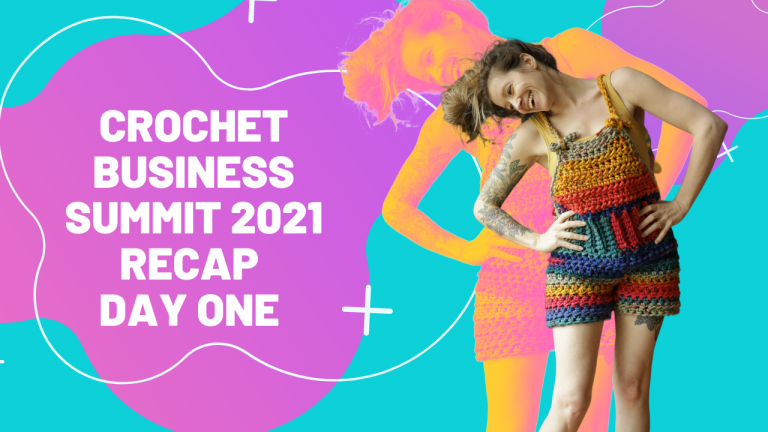Crochet Business Summit – Day One